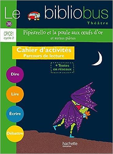 Amazon Com Le Bibliobus N 38 Cp Ce1 Pipistrello Et La Poule Aux Oeufs D Or Et Autres Cahier Eleve Ed 2014 Le Bibliobus 38 French Edition 9782011181824 Dupont Pascal Books