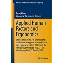 Applied Human Factors and Ergonomics: Proceedings of the 7th International Conference on Applied Human Factors and Ergonomics (AHFE 2016) and the Affiliated Conferences, July 27-31, Walt Disney World®, Florida, USA