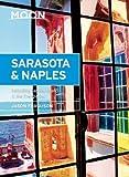 Moon Sarasota & Naples: Including Sanibel Island & the Everglades (Moon Handbooks)