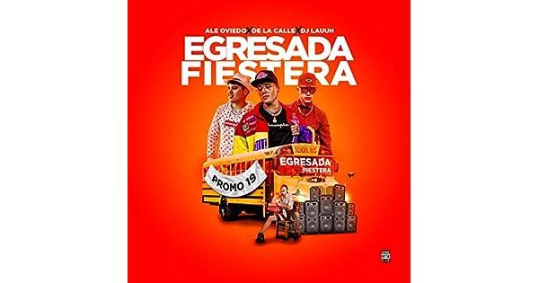 Amazon.com: Egresada Fiestera [Explicit]: DJ Lauuh & Ale ...