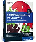 Empfehlungsmarketing im Social Web: Social Commerce, Empfehlungsmarketing und mobile Strategien (Galileo Computing) von Anne Grabs (27. November 2013) Broschiert