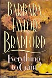 Everything to Gain, Bradford, Barbara Taylor, 1568951523