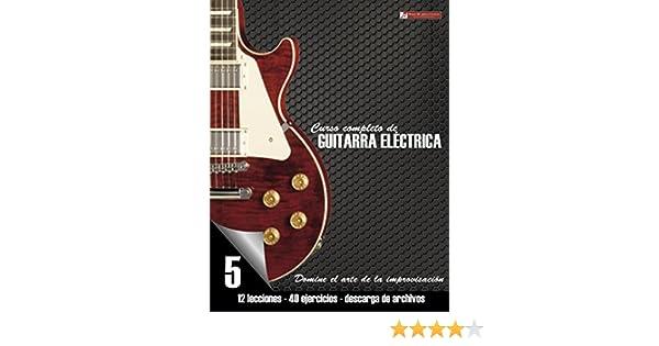 Curso completo de guitarra eléctrica nivel 5: Domine el arte de la improvisación eBook: Miguel Antonio Martinez Cuellar: Amazon.es: Tienda Kindle