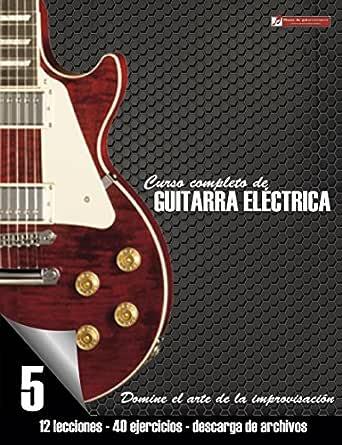 Curso completo de guitarra eléctrica nivel 5: Domine el arte de la ...