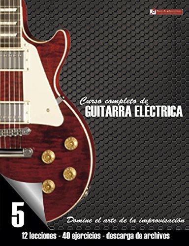 Curso completo de guitarra eléctrica nivel 5: Domine el arte de la improvisación (Spanish