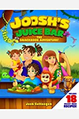 Joosh's Juice Bar: The Snackbook Adventure Paperback