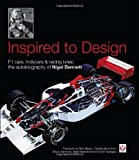 Inspired to Design: F1 cars, Indycars & racing tyres: the autobiography of Nigel Bennett