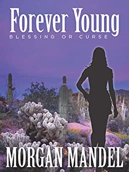 Forever Young: Blessing or Curse (Always Young Trilogy Book 1) by [Mandel, Morgan]
