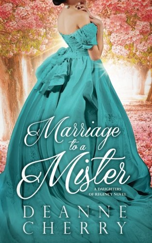 Download Marriage to a Mister (A Daughters of Regency Novel) (Volume 1) PDF
