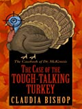 The Case of the Tough-Talking Turkey, Claudia Bishop, 1597226734