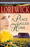 A Place Called Home, Lori Wick, 0736915338