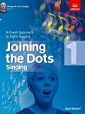 Joining the Dots Singing, Grade 1: A Fresh Approach to Sight-Singing (Joining the dots (ABRSM))