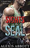Sights on the SEAL: A Secret Baby Romance