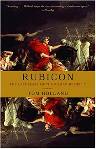 Download Rubicon The Last Years Of The Roman Republic By Tom Holland
