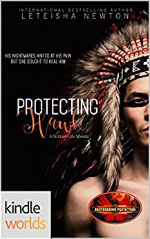 Brotherhood Protectors: Protecting Hawk (Kindle Worlds Novella) (A SEALed Fate Book 5) by [Newton, LeTeisha]