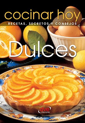 Dulces (Spanish Edition) - Kindle edition by Cocinar Hoy ...