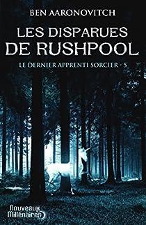 Le dernier apprenti sorcier, Tome 5 : Les disparues de Rushpool par Aaronovitch