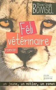 Féli, vétérinaire par Marie-Claude Bomsel