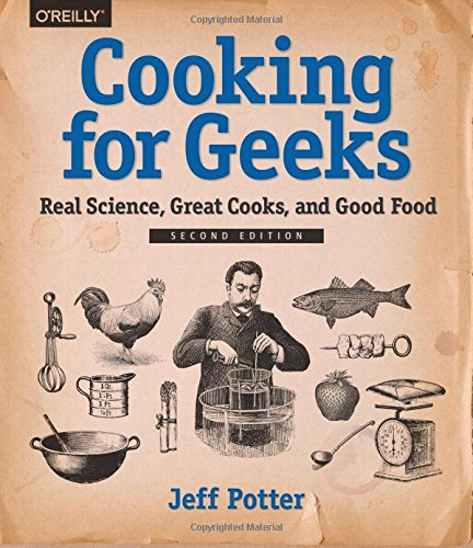 Cooking for Geeks: Real Science, Great Cooks, and Good Food by Jeff Potter