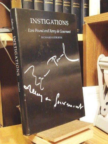 Instigations: Ezra Pound and Remy de Gourmont (Remy De Gourmont)