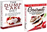 Dump Cake: The Ultimate Dump Cake Collection - 50 Delicious Gourmet & Low Calorie Dump Cake Recipes (English Edition)