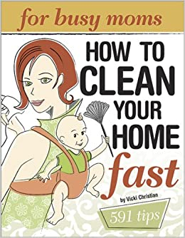 Clean Your Home Fast For Busy Moms Vicki Christian 9780696234330