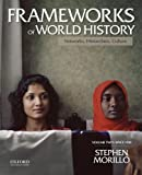 2: Frameworks of World History: Networks, Hierarchies, Culture, Volume Two: Since 1350