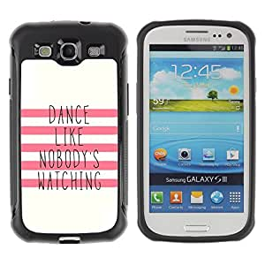 Jordan Colourful Shop@ Dance Like Nobody'S Watching Motivational Rugged hybrid Protection Impact Case Cover For S3 Case ,I9300 Case Cover ,I9308 case ,Leather for S3 ,S3 Leather Cover Case