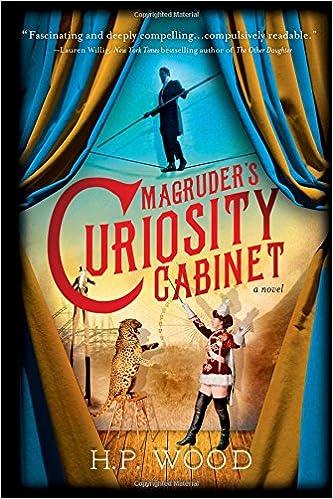 Magruder's Curiosity Cabinet: A Novel: H.P. Wood: 9781492631484 ...