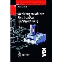 Werkzeugmaschinen-Fertigungssysteme 2: Konstruktion und Berechnung (VDI-Buch)