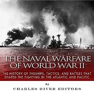 The Naval Warfare of World War II Audiobook