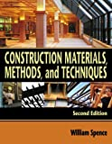 img - for Construction Materials, Methods, and Techniques by Spence, William P. [Cengage,2006] (Hardcover) 2nd Edition book / textbook / text book