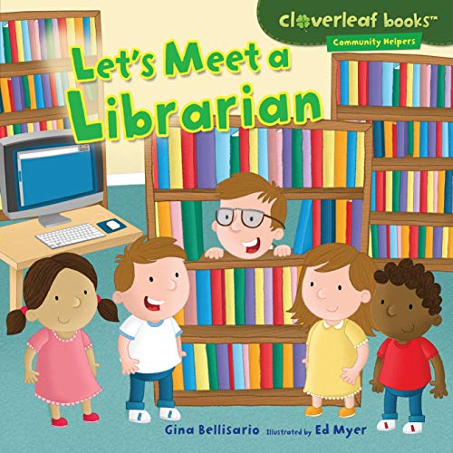 Let's Meet a Librarian (Cloverleaf Books - Community Helpers)