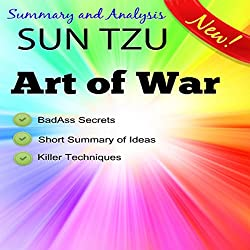 Summary and Analysis, Sun Tzu and the Art of War, Condensed Abridged Synopsis