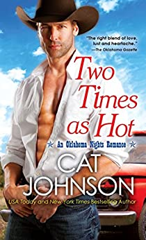 Two Times As Hot (Oklahoma Nights series Book 2) by [Johnson, Cat]