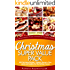Christmas Super Value Pack - 600 Christmas Recipes - Dinners, Desserts, Pies, Candy and Cookies For The Holiday Season (The Ultimate Christmas Recipes and Recipes For Christmas Collection Book 16)