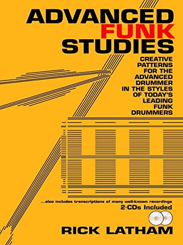 Advanced Funk Studies: Creative Patterns for the Advanced Drummer