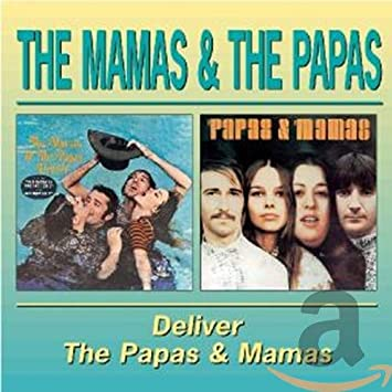 Deliver/The Papas & The Mamas