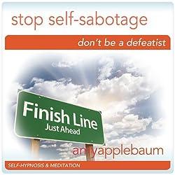 Stop Self-Sabotage (Self-Hypnosis & Meditation)
