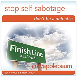 Stop Self-Sabotage (Self-Hypnosis & Meditation) Audiobook