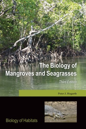 The Biology of Mangroves and Seagrasses (Biology of Habitats Series)