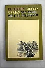 San anselmo y el insensato: Amazon.es: Marías, Julian: Libros