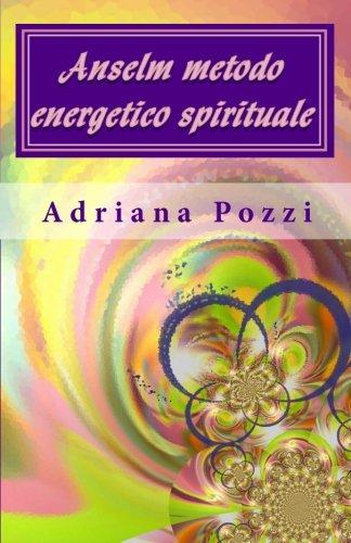 Anselm metodo energetico spirituale (Italian Edition) [Pozzi, Adriana] (Tapa Blanda)