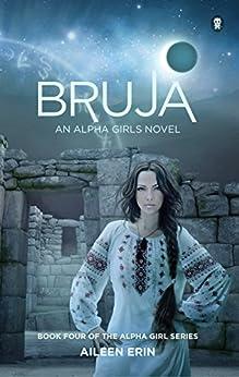 Bruja (Alpha Girl Book 4) by [Erin, Aileen]