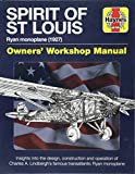 img - for Spirit of St Louis Owners' Workshop Manual: Ryan Monoplane (1927) - Insights into the design, construction and operation of Charles A. Lindbergh's famous transatlantic Ryan Monoplane (Haynes Manuals) book / textbook / text book