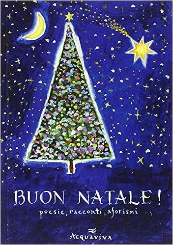 Aforismi Natale.Buon Natale Poesie Racconti Aforismi 9788878773080 Amazon Com Books