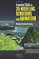 Essential Skills for 3D Modeling, Rendering, and Animation Front Cover