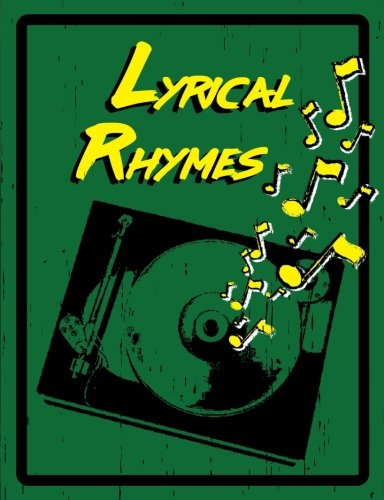 Lyrical Rhymes - Lyrics Journal: Lined/College Ruled Lyrics Notebook for Hip Hop, Rap Artists and Songwriters (150 pages)
