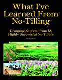 What I've Learned from No-Tilling, Ron Ross, 0944079539