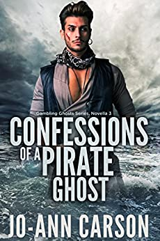 Confessions of a Pirate Ghost (Gambling Ghosts Series Book 3) by [Carson, Jo-Ann]